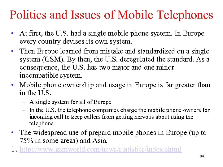 Politics and Issues of Mobile Telephones • At first, the U. S. had a