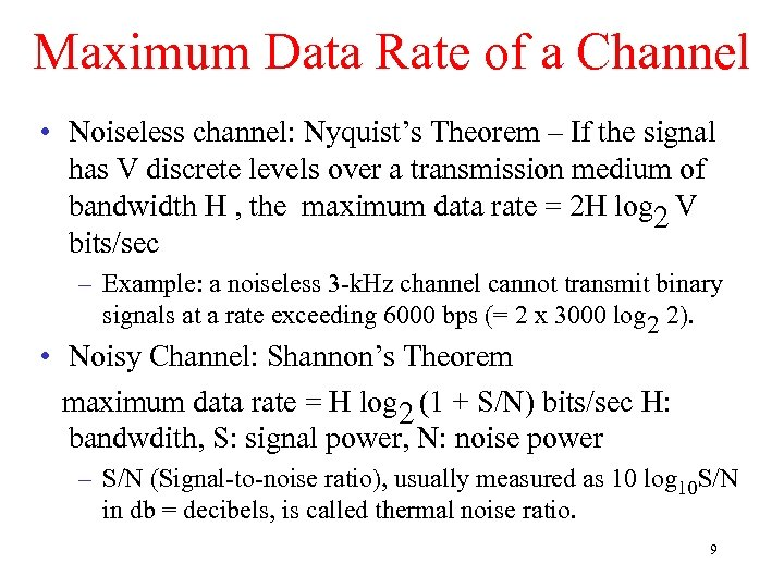 Maximum Data Rate of a Channel • Noiseless channel: Nyquist's Theorem – If the