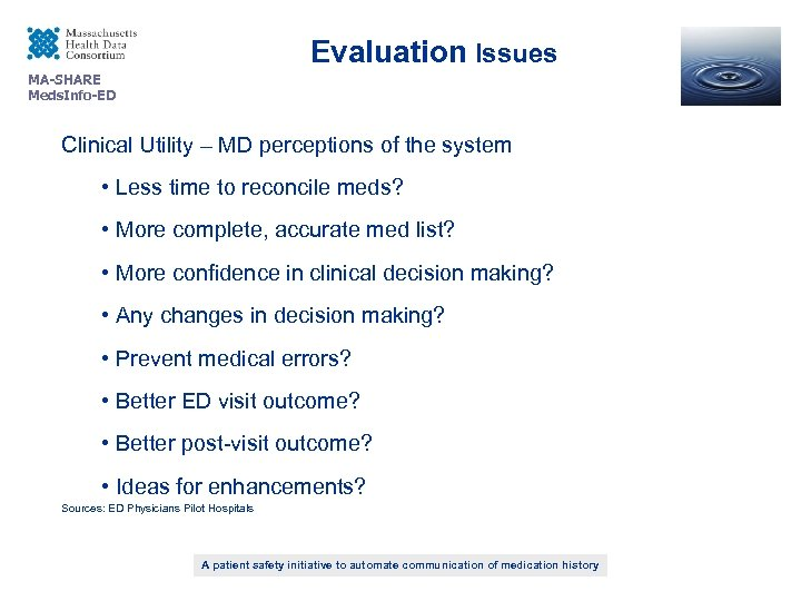 Evaluation Issues MA-SHARE Meds. Info-ED Clinical Utility – MD perceptions of the system •