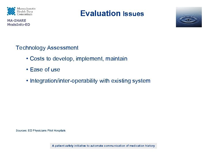 Evaluation Issues MA-SHARE Meds. Info-ED Technology Assessment • Costs to develop, implement, maintain •
