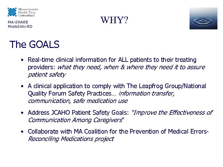 MA-SHARE Meds. Info-ED WHY? The GOALS • Real-time clinical information for ALL patients to