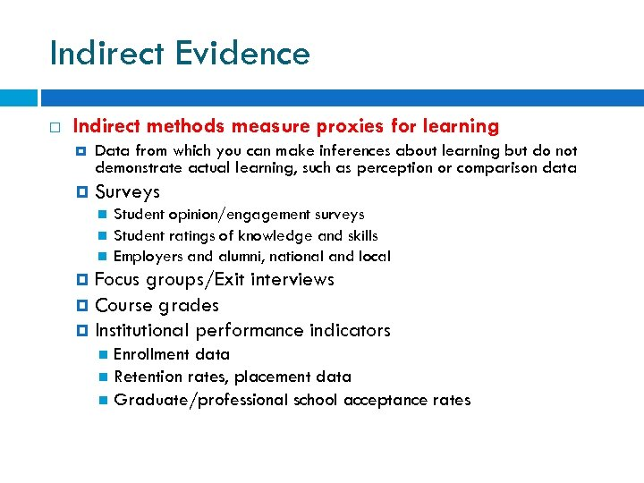 Indirect Evidence Indirect methods measure proxies for learning Data from which you can make