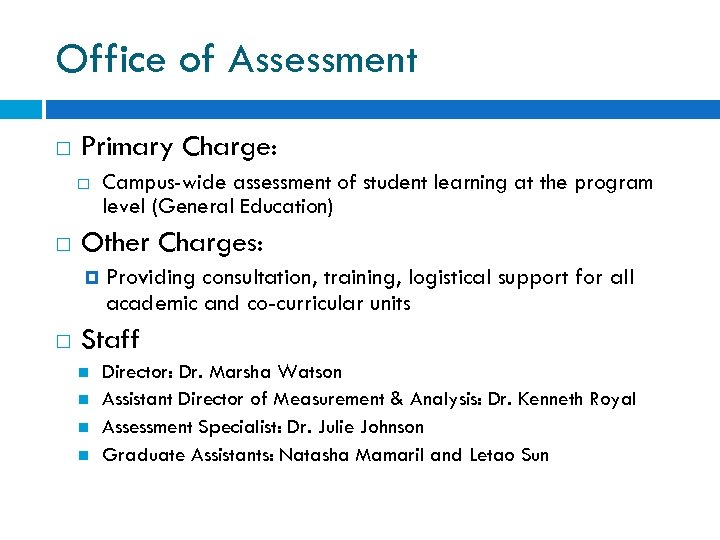Office of Assessment Primary Charge: Other Charges: Campus-wide assessment of student learning at the