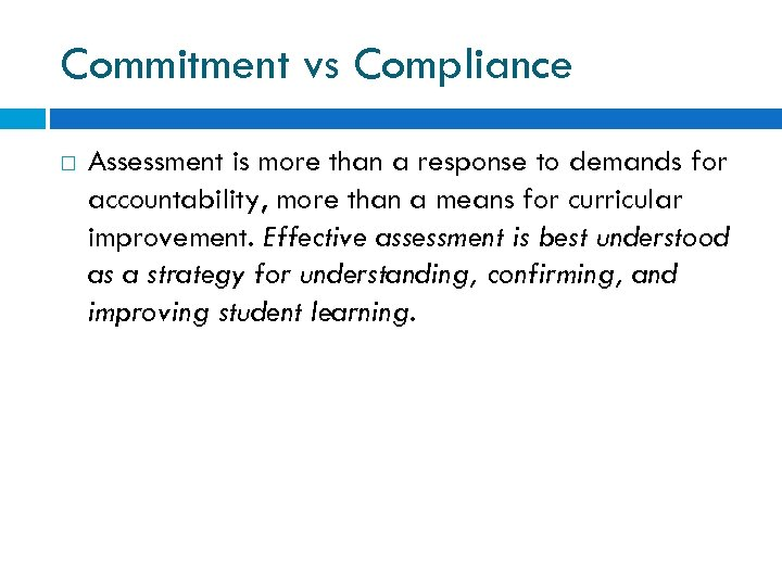 Commitment vs Compliance Assessment is more than a response to demands for accountability, more