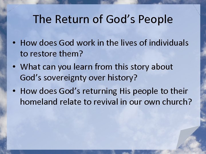 The Return of God's People • How does God work in the lives of