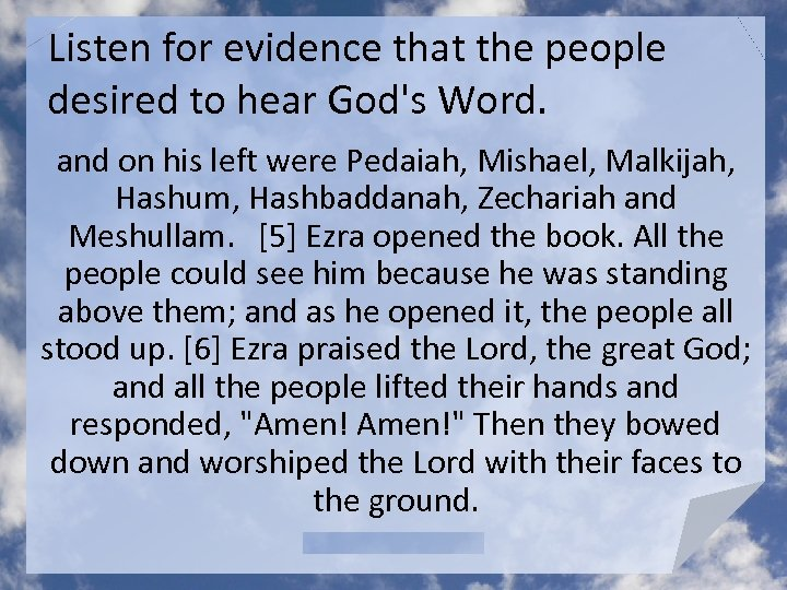 Listen for evidence that the people desired to hear God's Word. and on his