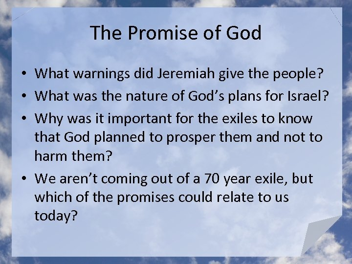 The Promise of God • What warnings did Jeremiah give the people? • What