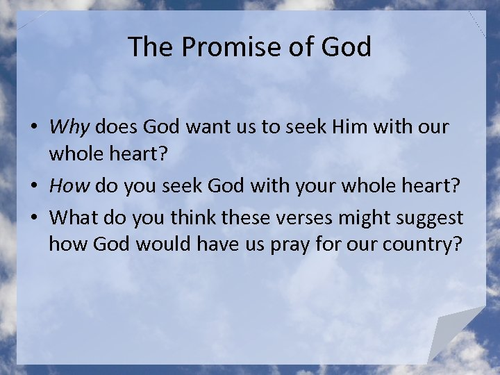 The Promise of God • Why does God want us to seek Him with