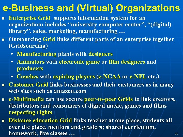 e-Business and (Virtual) Organizations n n n Enterprise Grid supports information system for an