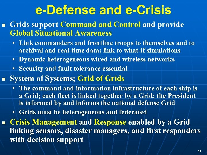 e-Defense and e-Crisis n Grids support Command Control and provide Global Situational Awareness •