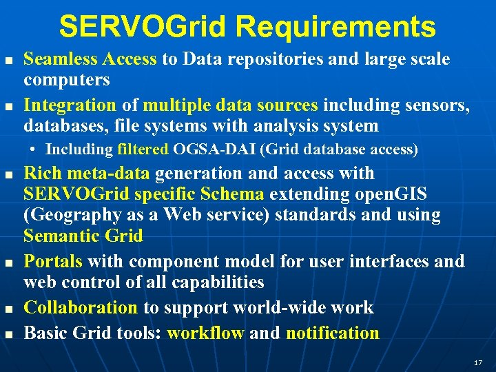 SERVOGrid Requirements n n Seamless Access to Data repositories and large scale computers Integration