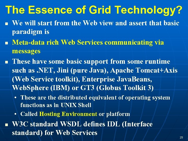The Essence of Grid Technology? n n n We will start from the Web