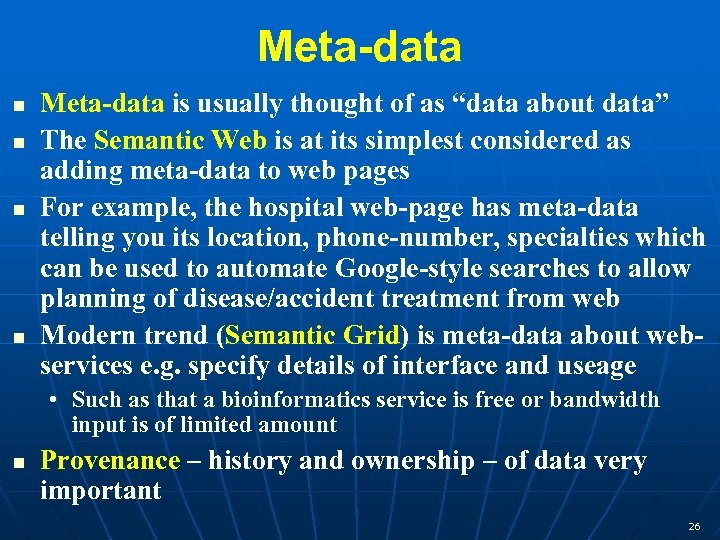 "Meta-data n n Meta-data is usually thought of as ""data about data"" The Semantic"