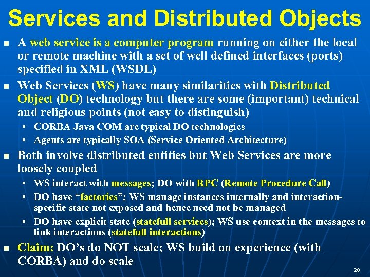 Services and Distributed Objects n n A web service is a computer program running