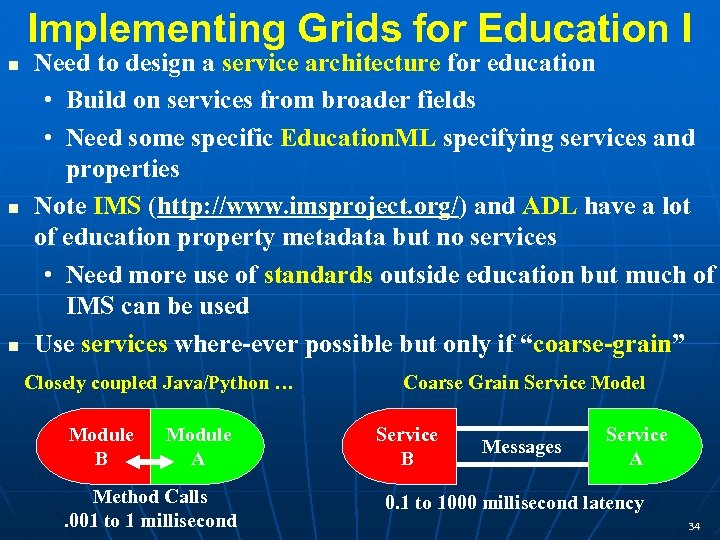 Implementing Grids for Education I n n n Need to design a service architecture