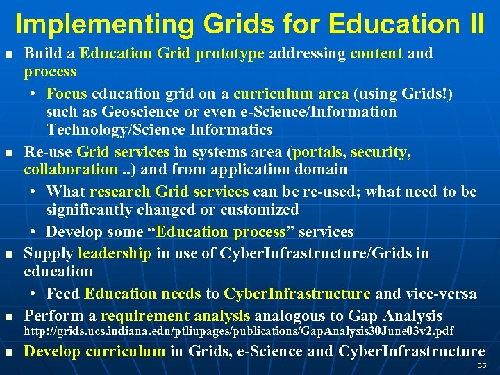 Implementing Grids for Education II n n Build a Education Grid prototype addressing content