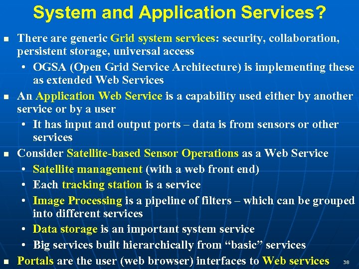 System and Application Services? n n There are generic Grid system services: security, collaboration,