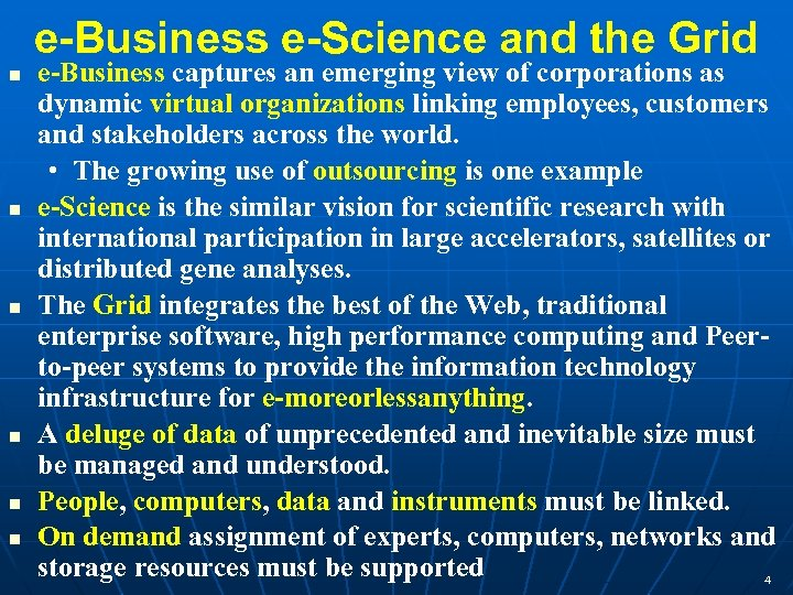 e-Business e-Science and the Grid n n n e-Business captures an emerging view of