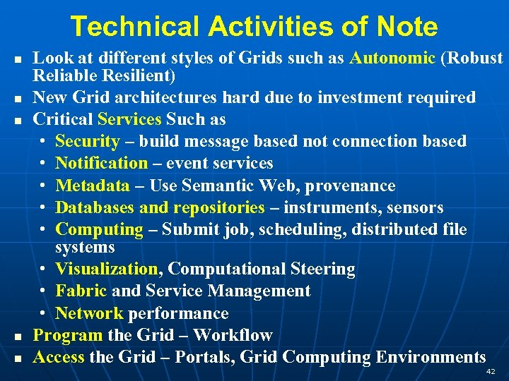 Technical Activities of Note n n n Look at different styles of Grids such