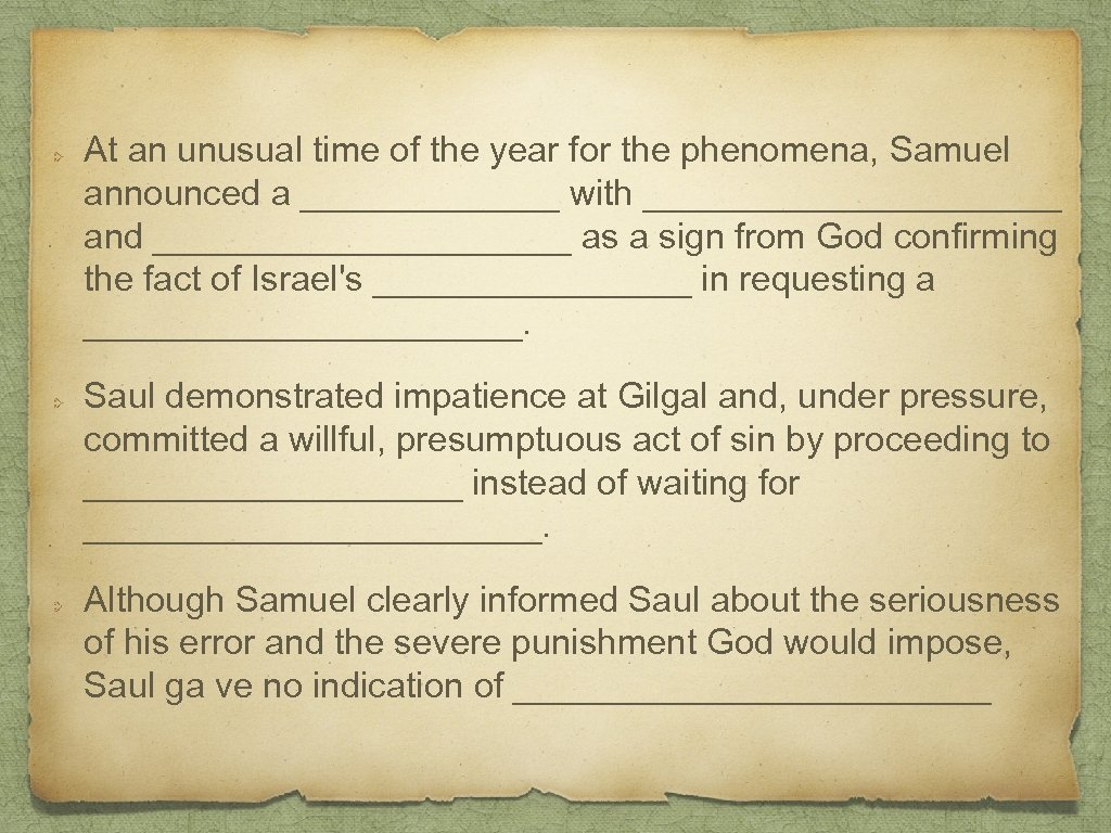At an unusual time of the year for the phenomena, Samuel announced a _______