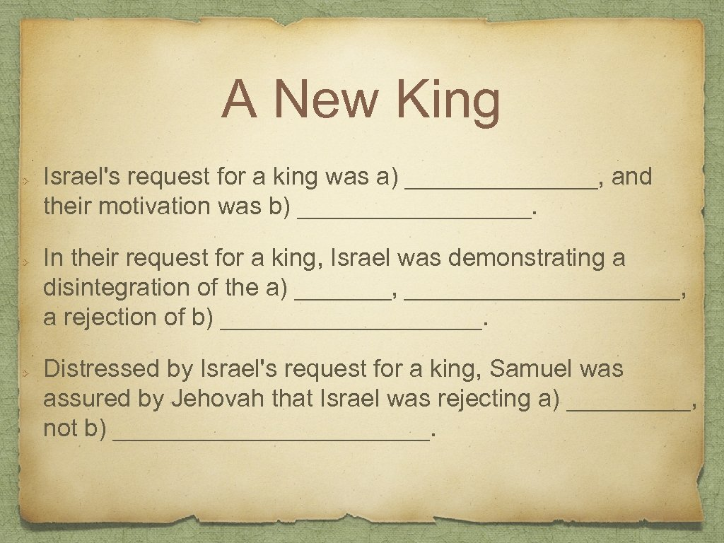 A New King Israel's request for a king was a) _______, and their motivation