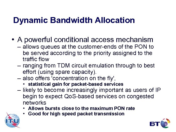 Dynamic Bandwidth Allocation • A powerful conditional access mechanism – allows queues at the