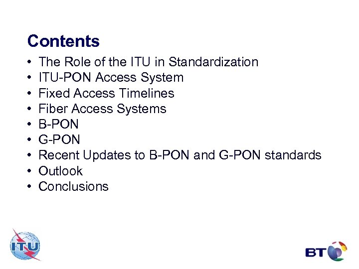 Contents • • • The Role of the ITU in Standardization ITU-PON Access System