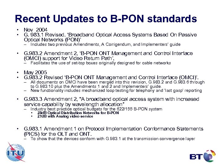 Recent Updates to B-PON standards • Nov 2004 • G. 983. 1 Revised. 'Broadband