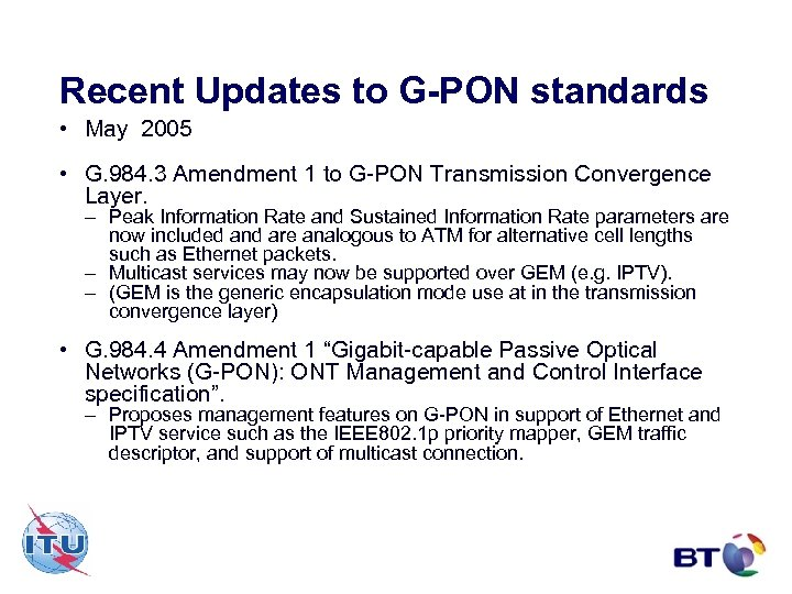 Recent Updates to G-PON standards • May 2005 • G. 984. 3 Amendment 1