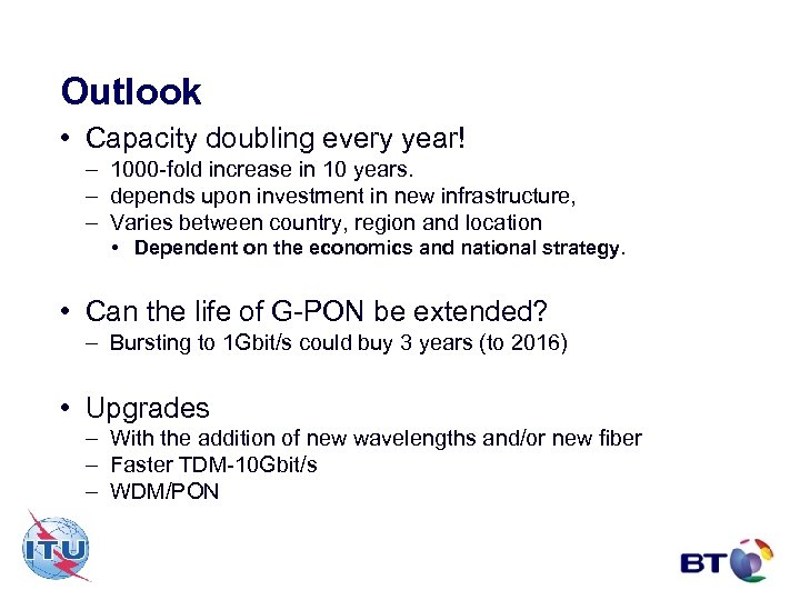 Outlook • Capacity doubling every year! – 1000 -fold increase in 10 years. –