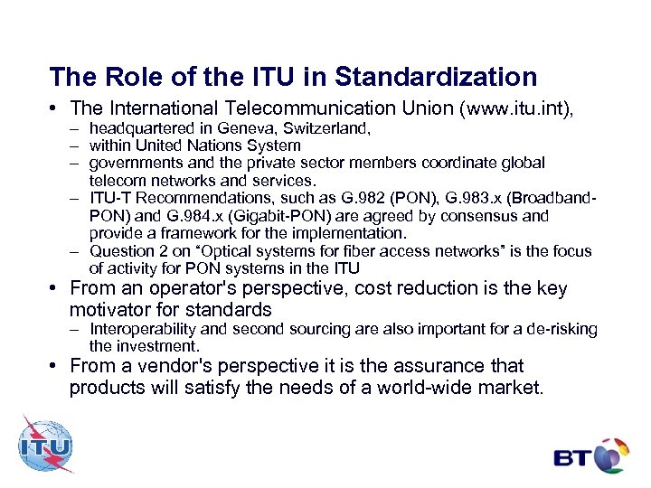 The Role of the ITU in Standardization • The International Telecommunication Union (www. itu.