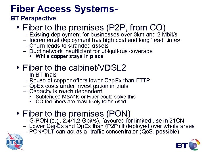 Fiber Access Systems. BT Perspective • Fiber to the premises (P 2 P, from