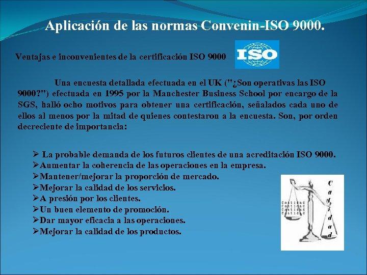 Aplicación de las normas Convenin-ISO 9000. Ventajas e inconvenientes de la certificación ISO 9000