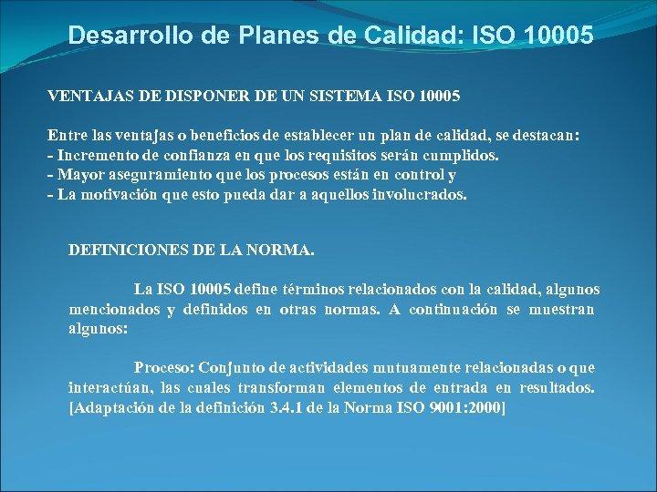 Desarrollo de Planes de Calidad: ISO 10005 VENTAJAS DE DISPONER DE UN SISTEMA ISO