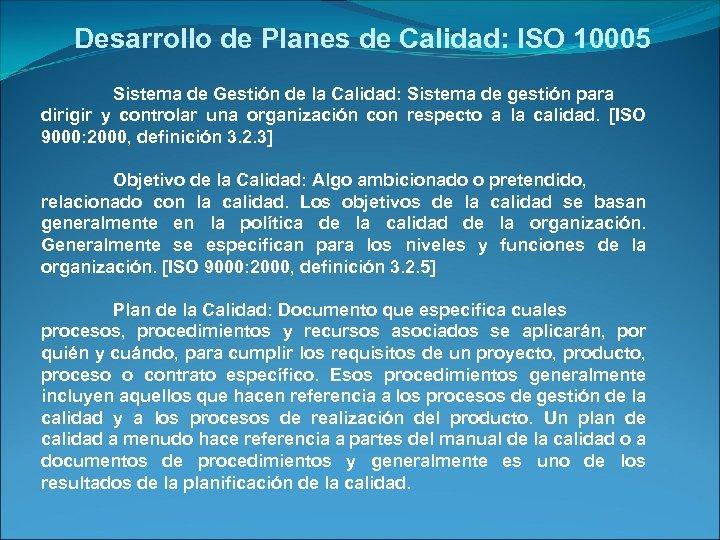 Desarrollo de Planes de Calidad: ISO 10005 Sistema de Gestión de la Calidad: Sistema