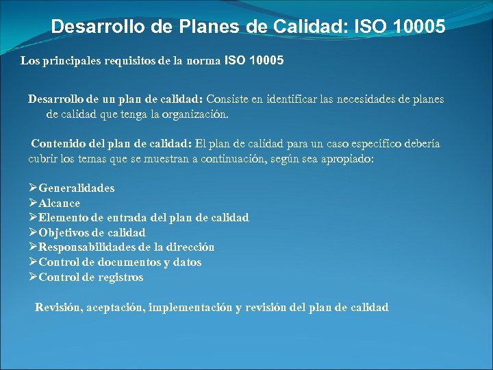 Desarrollo de Planes de Calidad: ISO 10005 Los principales requisitos de la norma ISO