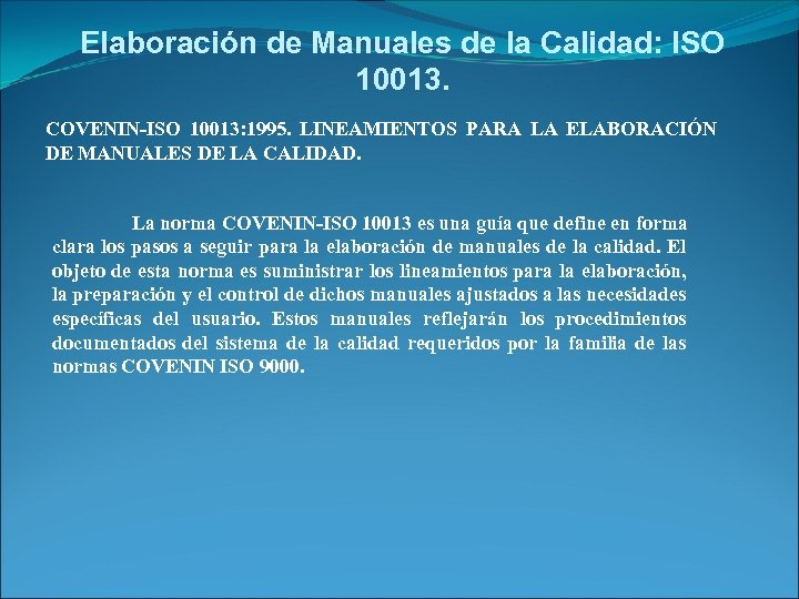 Elaboración de Manuales de la Calidad: ISO 10013. COVENIN-ISO 10013: 1995. LINEAMIENTOS PARA LA