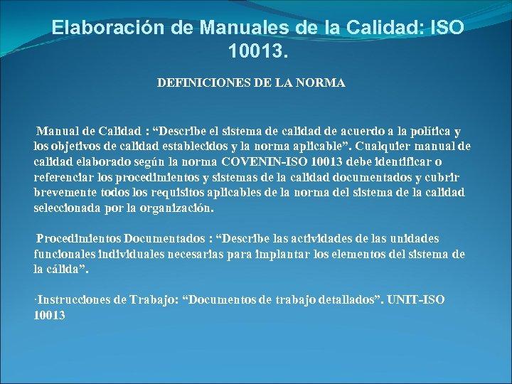 Elaboración de Manuales de la Calidad: ISO 10013. DEFINICIONES DE LA NORMA Manual de