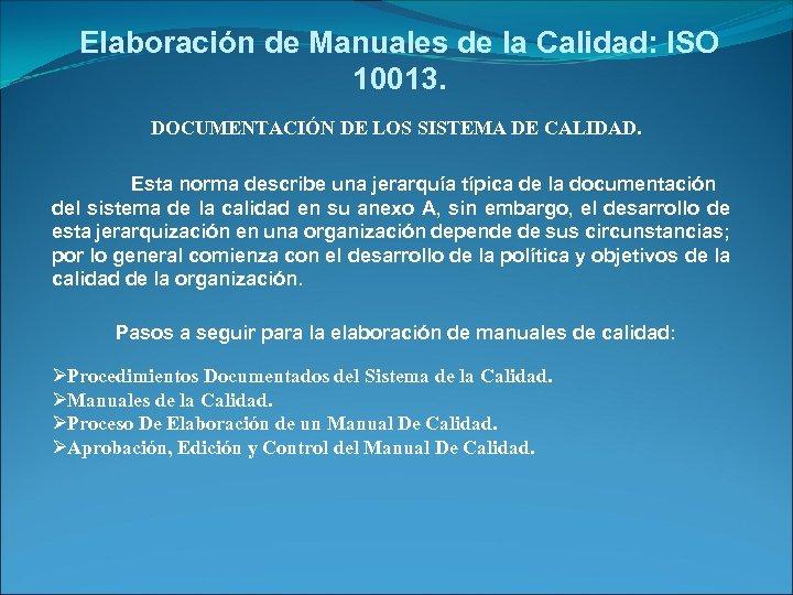 Elaboración de Manuales de la Calidad: ISO 10013. DOCUMENTACIÓN DE LOS SISTEMA DE CALIDAD.