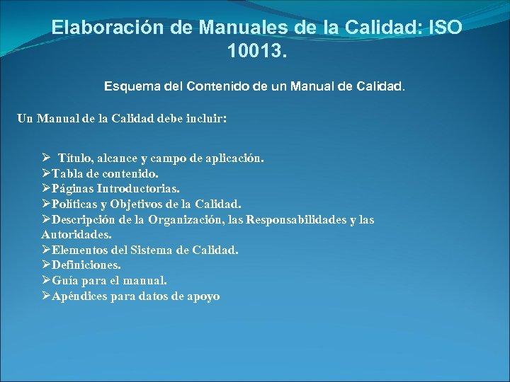 Elaboración de Manuales de la Calidad: ISO 10013. Esquema del Contenido de un Manual
