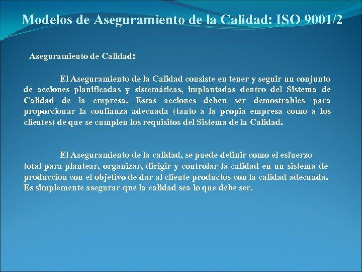 Modelos de Aseguramiento de la Calidad: ISO 9001/2 Aseguramiento de Calidad: El Aseguramiento de