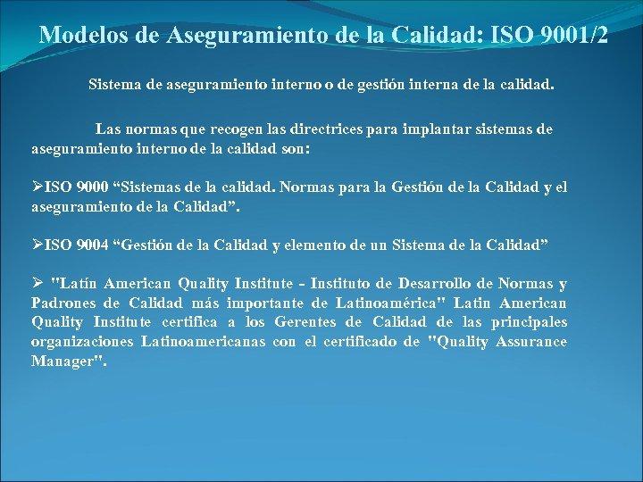 Modelos de Aseguramiento de la Calidad: ISO 9001/2 Sistema de aseguramiento interno o de