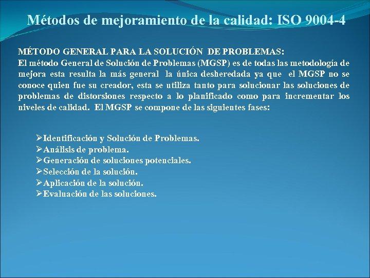 Métodos de mejoramiento de la calidad: ISO 9004 -4 MÉTODO GENERAL PARA LA SOLUCIÓN