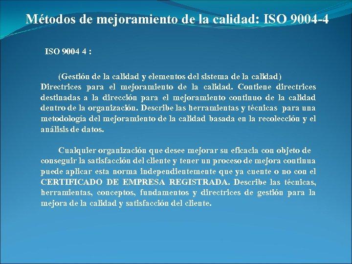 Métodos de mejoramiento de la calidad: ISO 9004 -4 ISO 9004 4 : (Gestión