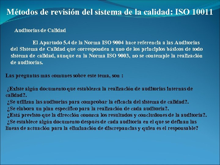 Métodos de revisión del sistema de la calidad: ISO 10011 Auditorías de Calidad El