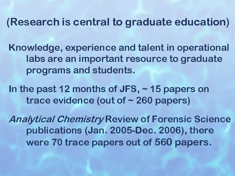 (Research is central to graduate education) Knowledge, experience and talent in operational labs are