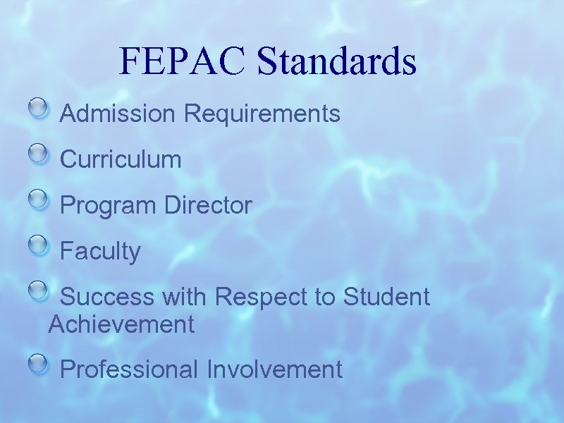 FEPAC Standards Admission Requirements Curriculum Program Director Faculty Success with Respect to Student Achievement