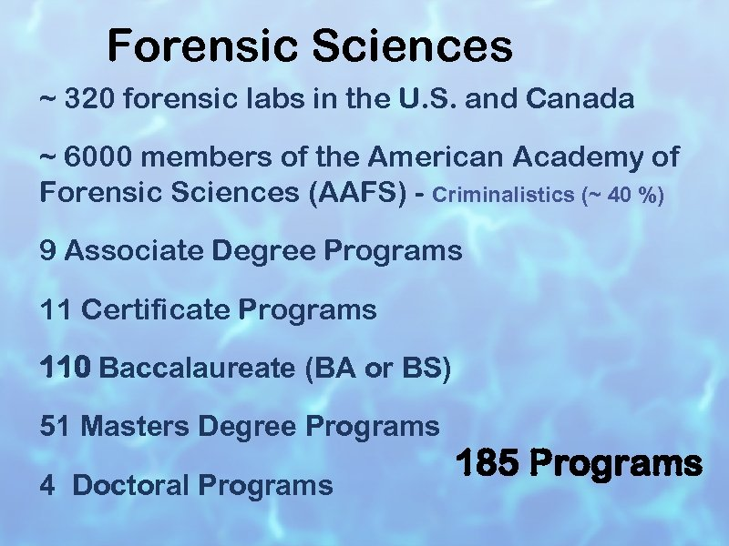 Forensic Sciences ~ 320 forensic labs in the U. S. and Canada ~ 6000