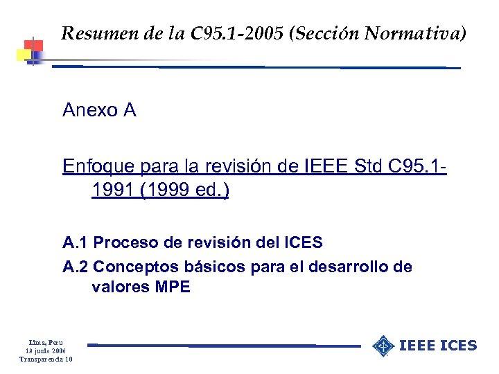 Resumen de la C 95. 1 -2005 (Sección Normativa) Anexo A Enfoque para la