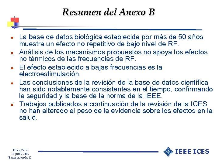 Resumen del Anexo B l l l La base de datos biológica establecida por